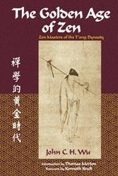 Golden Age of Zen, The: Zen Masters of the T'ang Dynasty