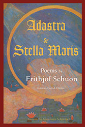 Adastra and Stella Maris: Poems by Frithjof Schuon