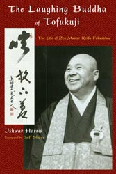 Laughing Buddha of Tofukuji, The : The Life of Zen Master Keido Fukushima