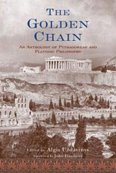 Golden Chain, The: An Anthology of Platonic and Pythagorean Philosophy
