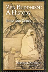 Zen Buddhism: A History India and China Volume 1