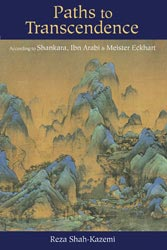 Paths to Transcendence: According to Shankara, Ibn 'Arabi, and Meister Eckhart