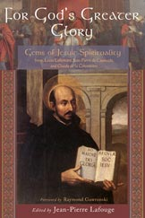 For God's Greater Glory: Gems of Jesuit Spirituality