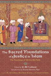 Sacred Foundations of Justice in Islam, The: The Teachings of 'Ali ibn Abi Talib