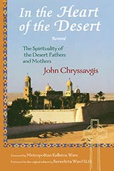 In the Heart of the Desert, Revised: The Spirituality of the Desert Fathers and Mothers