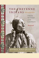 Cheyenne Indians, The: Their History and Lifeways, Edited and Illustrated