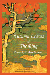 Autumn Leaves & The Ring: Poems by Frithjof Schuon