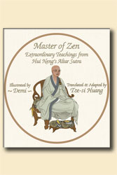 Master of Zen: Extraordinary Teachings from Hui Neng's Altar Sutra