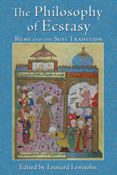 Philosophy of Ecstasy, The: Rumi and the Sufi Tradition