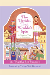 Dreidel That Wouldn't Spin, The: A Toyshop Tale of Hanukkah
