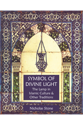 Symbol of Divine Light: The Lamp in Islamic Culture and Other Traditions